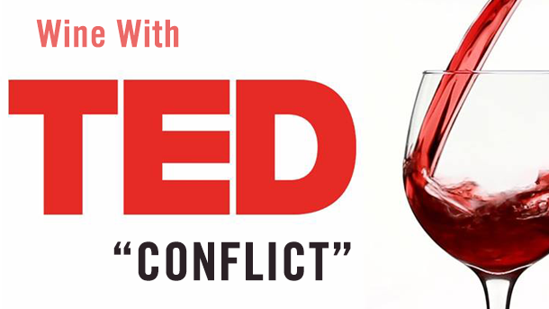 "Wine with TED May - Topic: ""Conflict"""