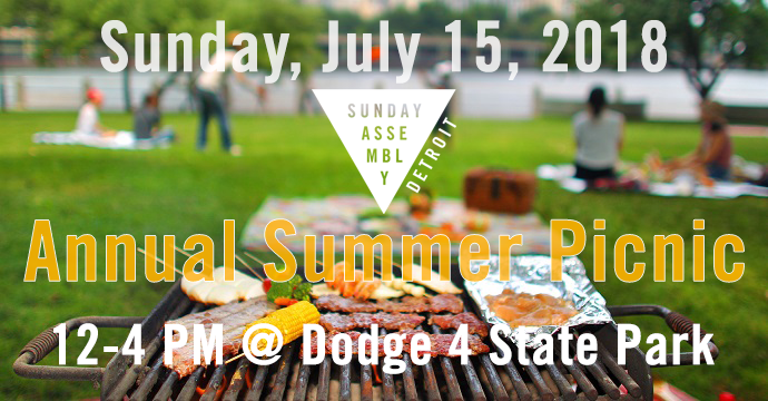 Summer has arrived! Sunday Assembly Detroit picnic is in less than 2 weeks!